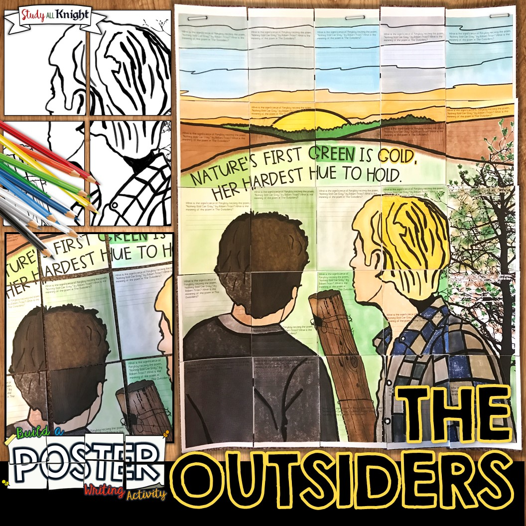The Outsiders Collaborative Poster Writing Activity Nothing Gold Can Stay Study All Knight Golden endings to the day,turn the golden endings to the day, turn the sky from yellow to gray wait on the hillside you may, and watch the end of a golden day. the outsiders collaborative poster